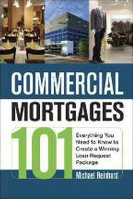 Commercial Mortgages 101 By Reinhard, Michael