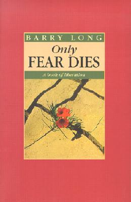 Only Fear Dies By Long, Barry