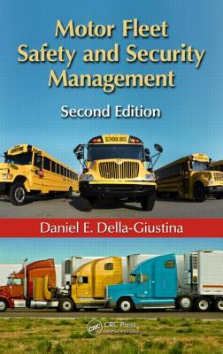 Motor Fleet Safety and Security Management By Della-Giustina, Daniel E., Ph.D.